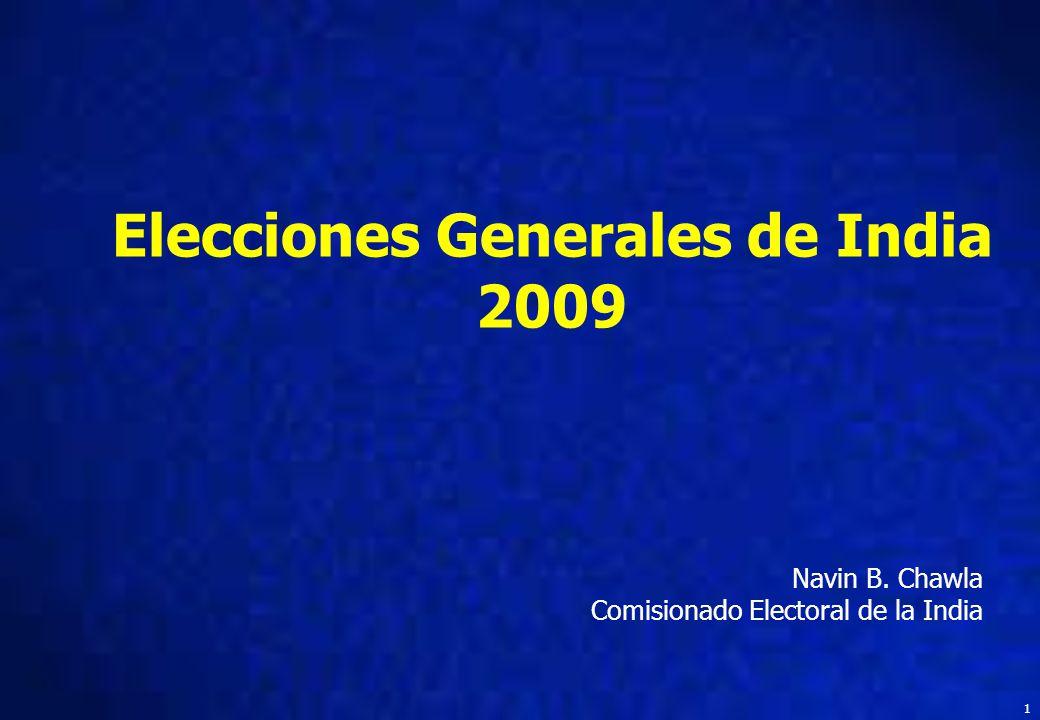1 Elecciones Generales de India 2009 Navin B. Chawla Comisionado Electoral de la India