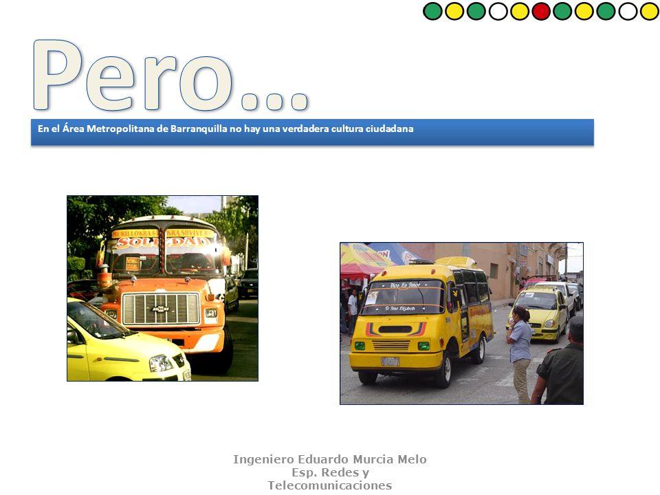 En el Área Metropolitana de Barranquilla no hay una verdadera cultura ciudadana Frente al transporte público Ingeniero Eduardo Murcia Melo Esp.