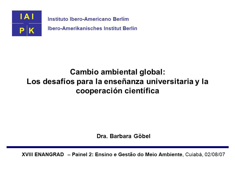 Cambio ambiental global: Los desafíos para la enseñanza universitaria y la cooperación científica Dra.