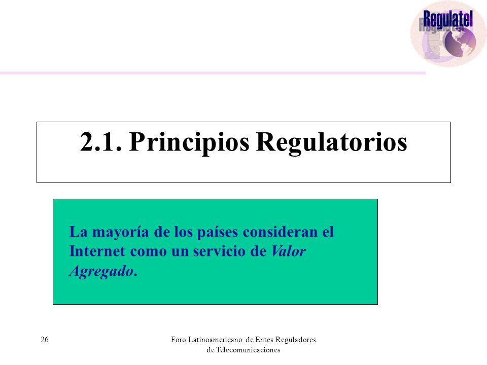 26Foro Latinoamericano de Entes Reguladores de Telecomunicaciones 2.1.