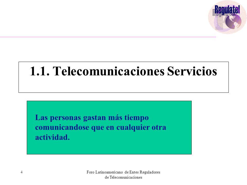 4Foro Latinoamericano de Entes Reguladores de Telecomunicaciones 1.1.