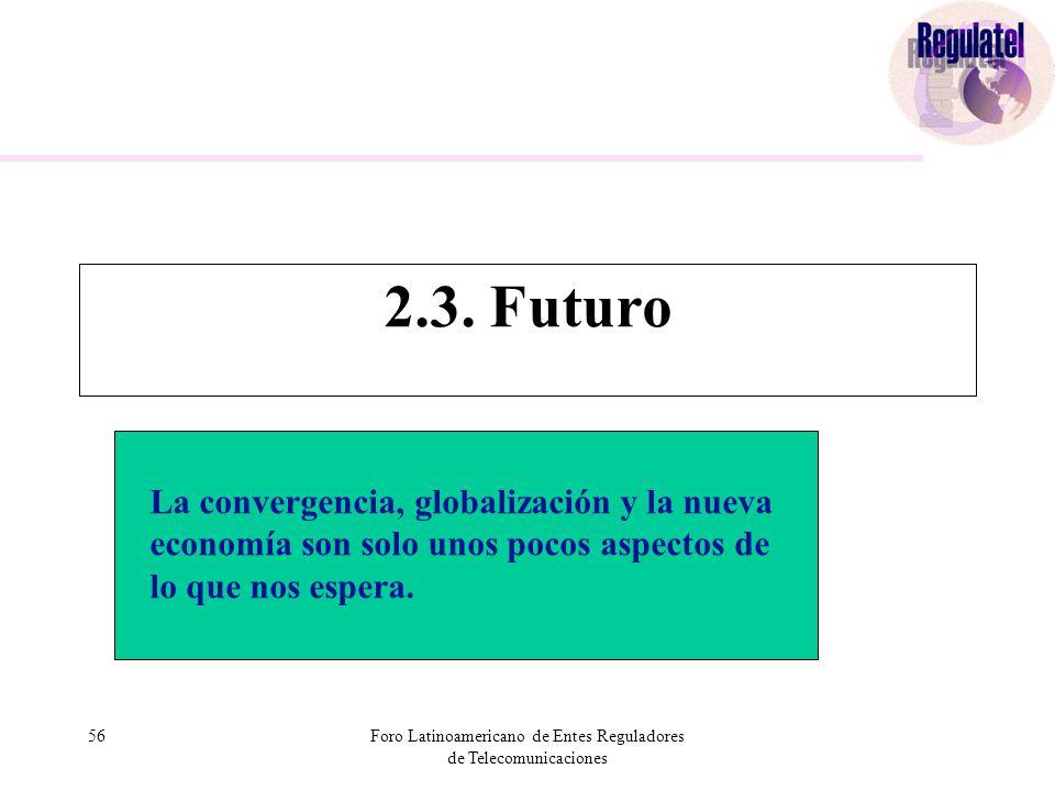 56Foro Latinoamericano de Entes Reguladores de Telecomunicaciones 2.3.