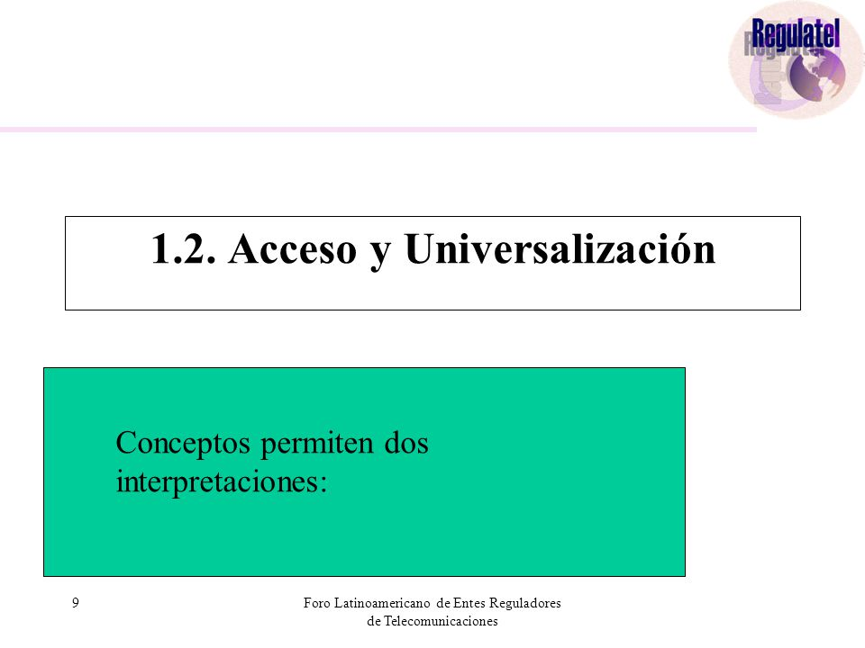 9Foro Latinoamericano de Entes Reguladores de Telecomunicaciones 1.2.
