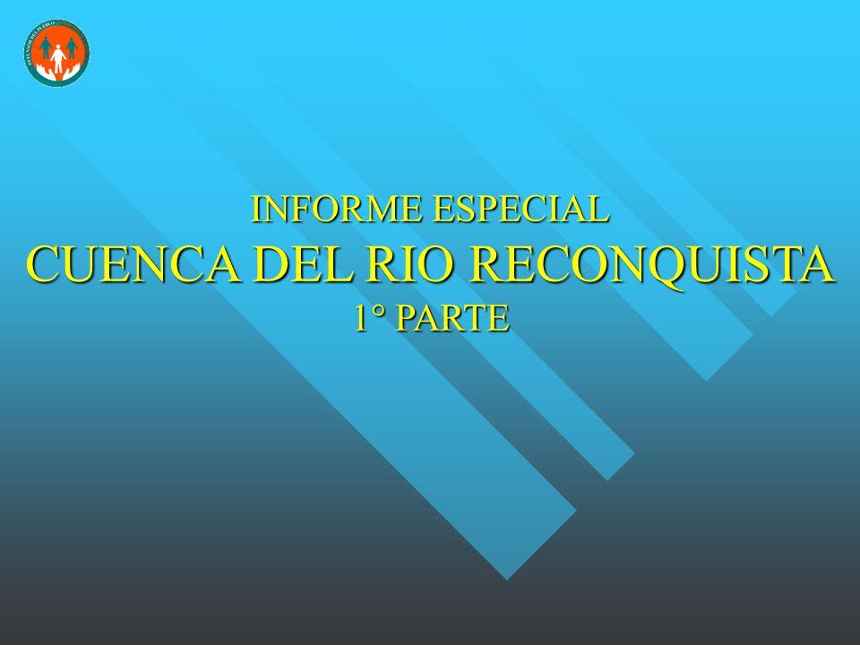 INFORME ESPECIAL CUENCA DEL RIO RECONQUISTA 1° PARTE