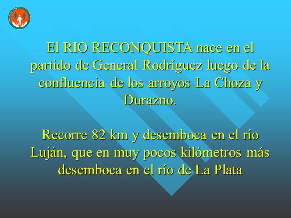 El RIO RECONQUISTA nace en el partido de General Rodríguez luego de la confluencia de los arroyos La Choza y Durazno.