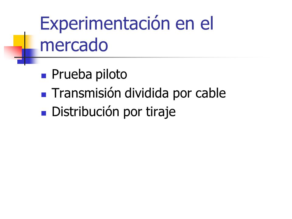 Experimentación en el mercado Prueba piloto Transmisión dividida por cable Distribución por tiraje