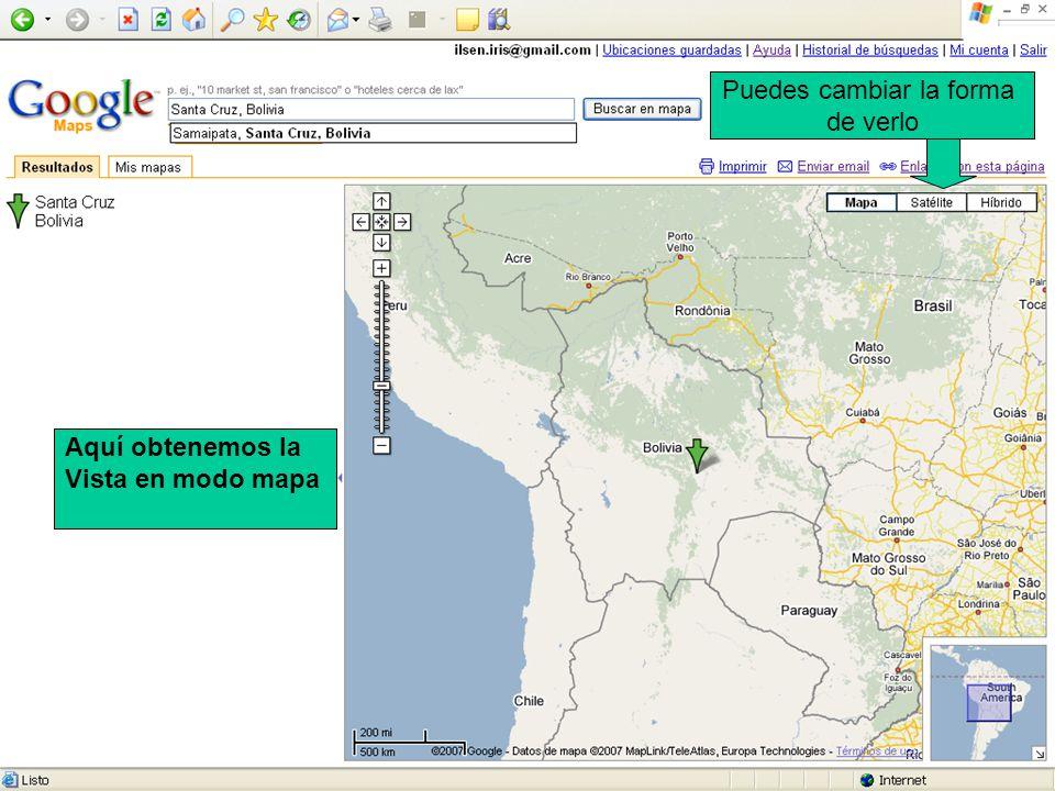 Aquí obtenemos la Vista en modo mapa Puedes cambiar la forma de verlo