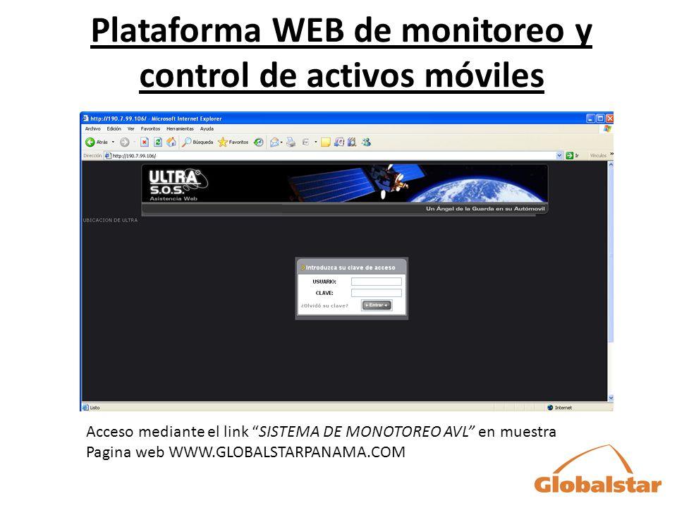 Plataforma WEB de monitoreo y control de activos móviles Acceso mediante el link SISTEMA DE MONOTOREO AVL en muestra Pagina web WWW.GLOBALSTARPANAMA.COM
