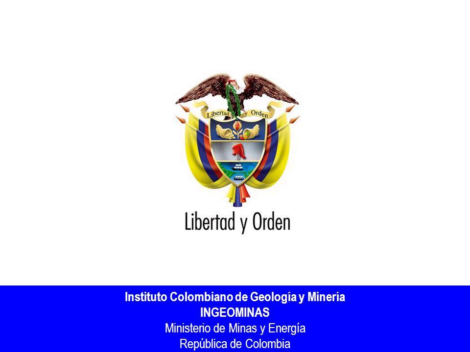 Instituto Colombiano de Geología y Minería INGEOMINAS Ministerio de Minas y Energía República de Colombia