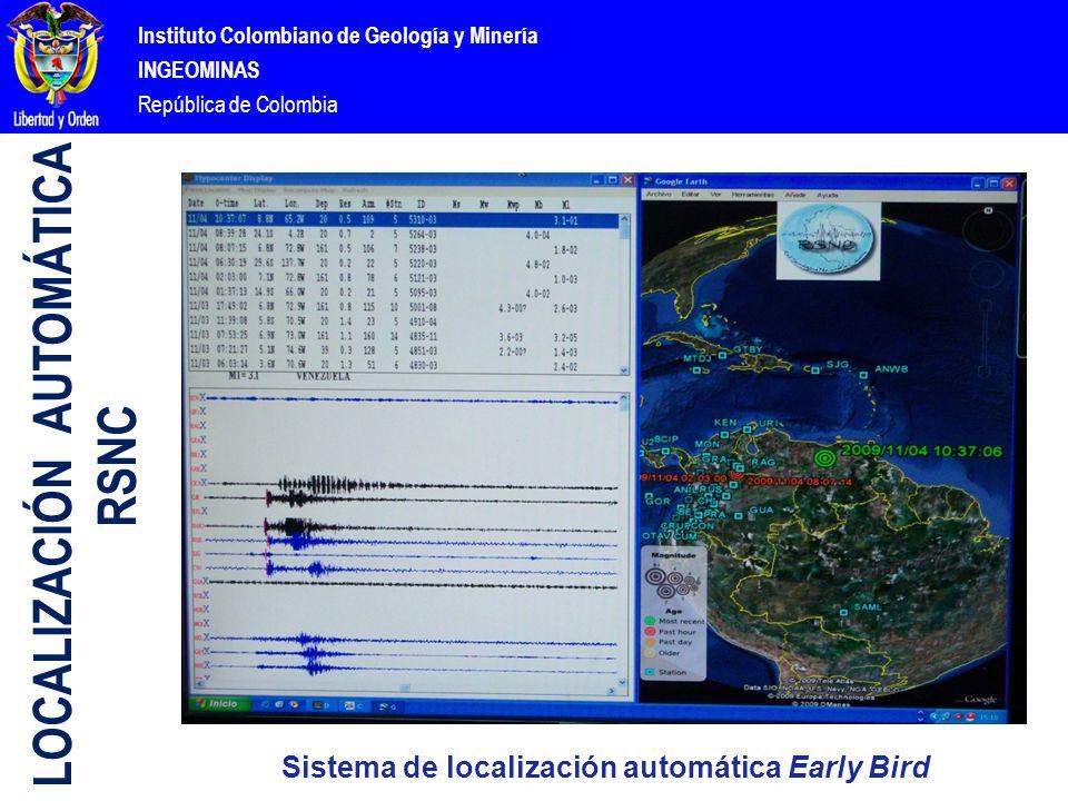 Instituto Colombiano de Geología y Minería INGEOMINAS República de Colombia Sistema de localización automática Early Bird LOCALIZACIÓN AUTOMÁTICA RSNC