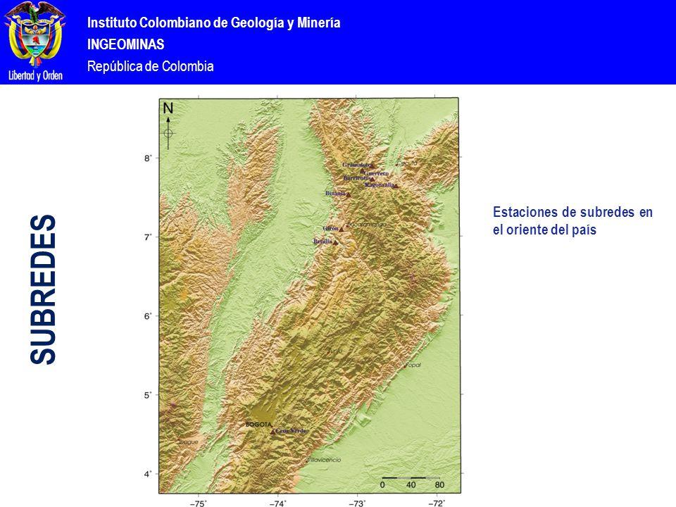 Instituto Colombiano de Geología y Minería INGEOMINAS República de Colombia Estaciones de subredes en el oriente del país SUBREDES