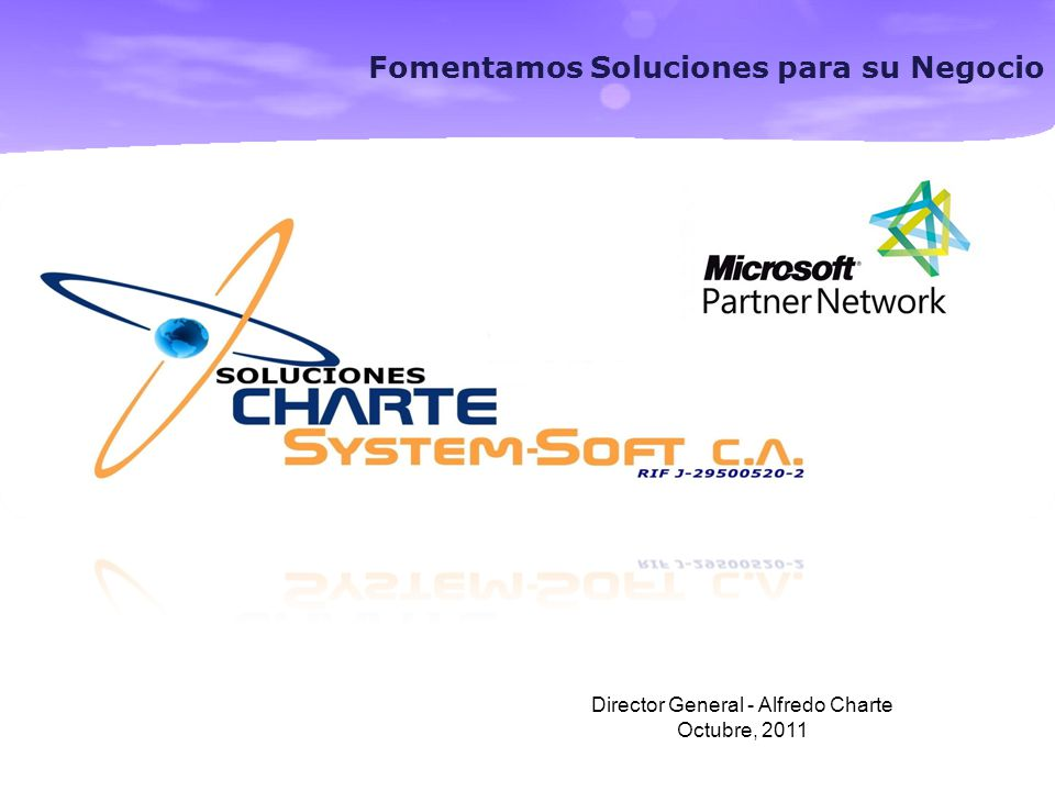 Fomentamos Soluciones para su Negocio Director General - Alfredo Charte Octubre, 2011