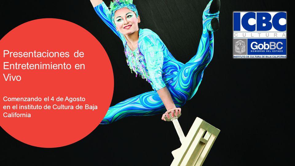[ Presentaciones de Entretenimiento en Vivo Comenzando el 4 de Agosto en el instituto de Cultura de Baja California