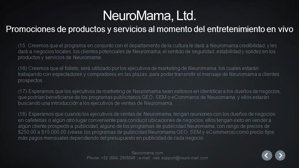Neuromama.com Phone: +52 (664) 2905048 | e-mail: web.support@neuro-mail.com (15.