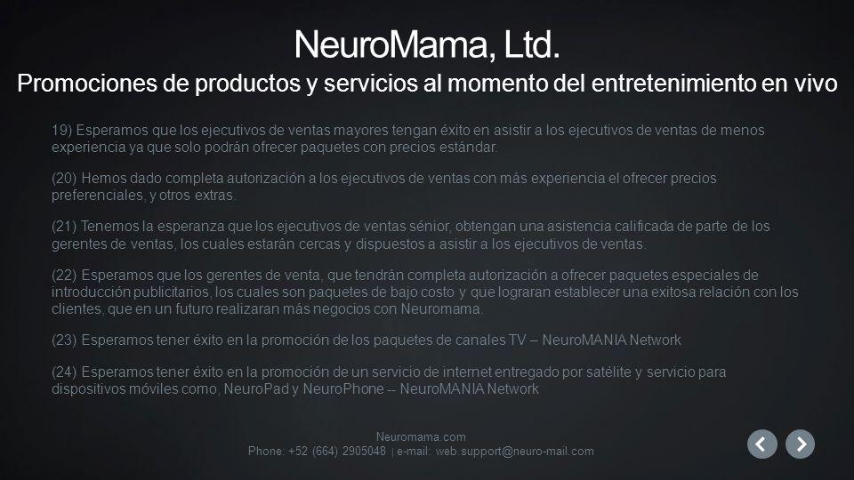 Neuromama.com Phone: +52 (664) 2905048 | e-mail: web.support@neuro-mail.com 19) Esperamos que los ejecutivos de ventas mayores tengan éxito en asistir a los ejecutivos de ventas de menos experiencia ya que solo podrán ofrecer paquetes con precios estándar.