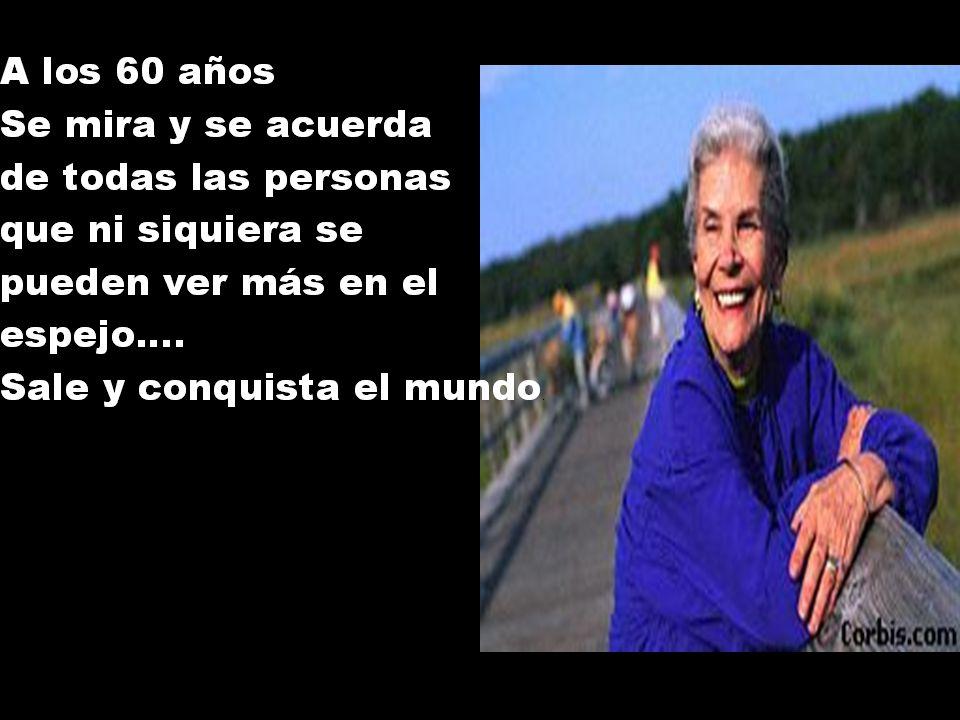A los 50 años se mira y dice: Por fin soy yo … sale y va para donde ella quiere y le parece mejor.