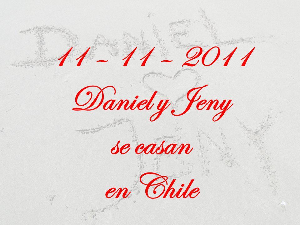 11 – 11 – 2011 Daniel y Jeny se casan en Chile
