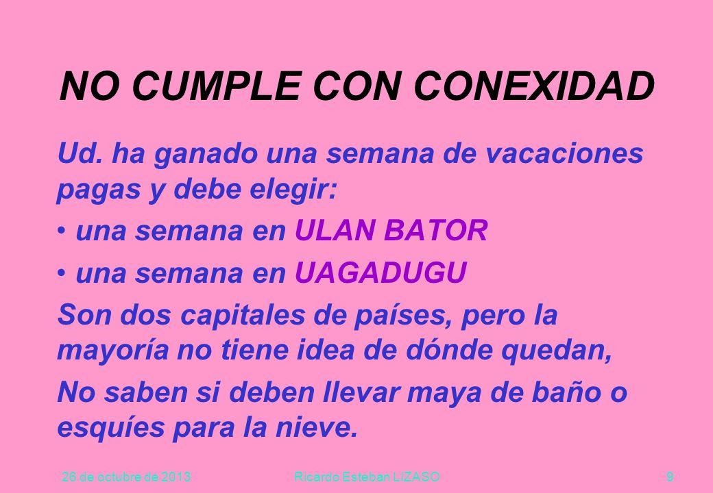 26 de octubre de 2013Ricardo Esteban LIZASO9 NO CUMPLE CON CONEXIDAD Ud.