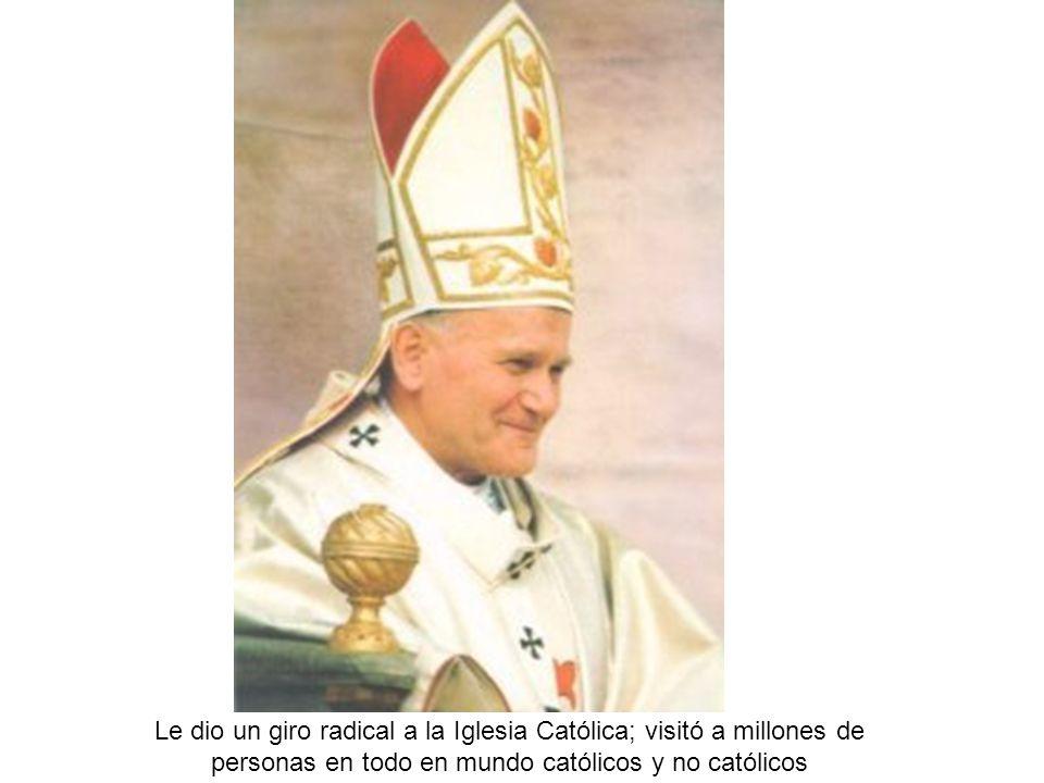 Le dio un giro radical a la Iglesia Católica; visitó a millones de personas en todo en mundo católicos y no católicos