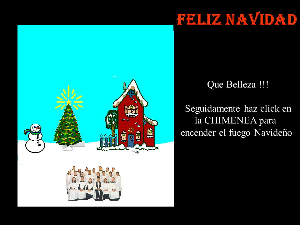 Ese es el Espíritu Navideño Ahora haz click en el Pino para encender las LUCES de la Navidad…..
