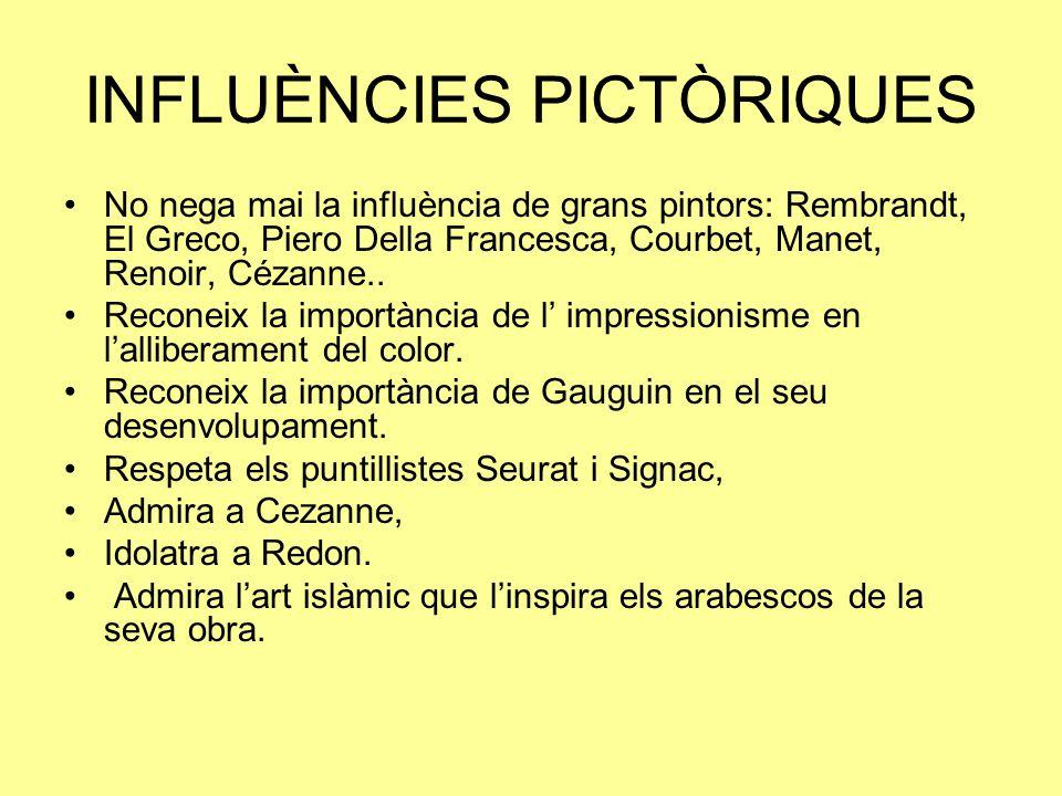 INFLUÈNCIES PICTÒRIQUES No nega mai la influència de grans pintors: Rembrandt, El Greco, Piero Della Francesca, Courbet, Manet, Renoir, Cézanne..
