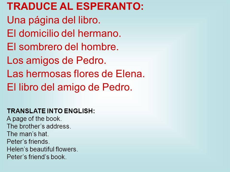 TRADUCE AL ESPERANTO: Una página del libro. El domicilio del hermano.
