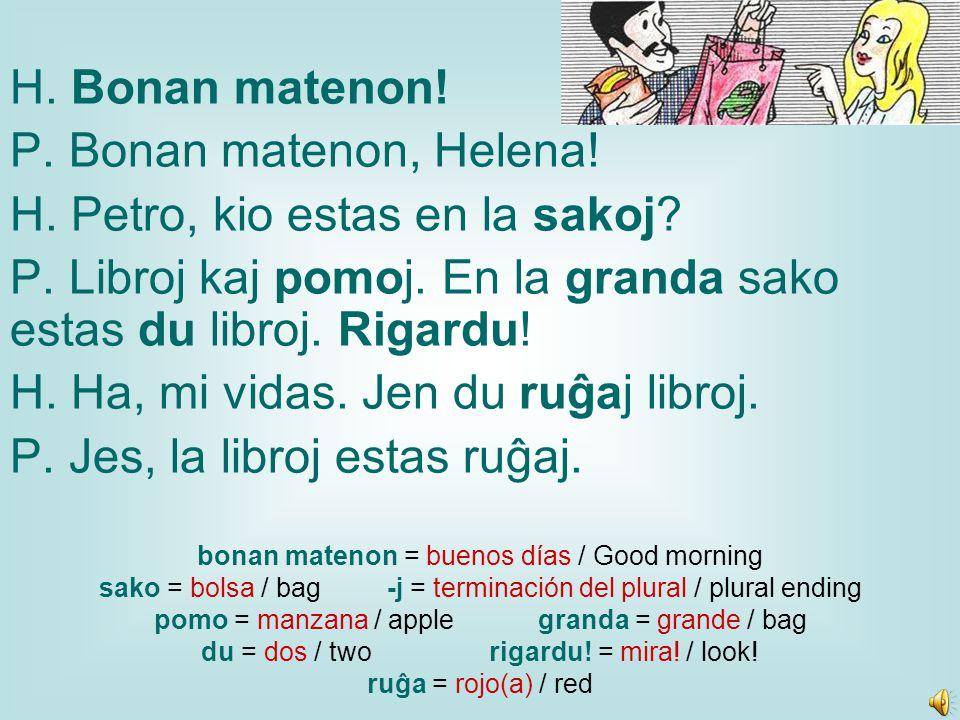 H. Bonan matenon. P. Bonan matenon, Helena. H.