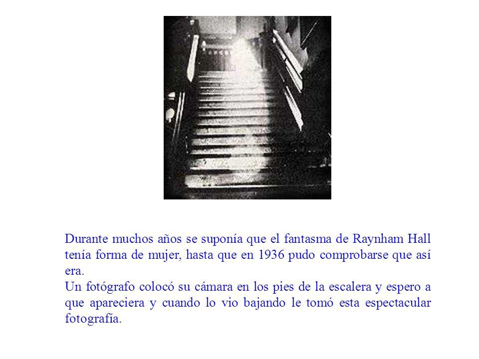 Durante muchos años se suponía que el fantasma de Raynham Hall tenía forma de mujer, hasta que en 1936 pudo comprobarse que así era.