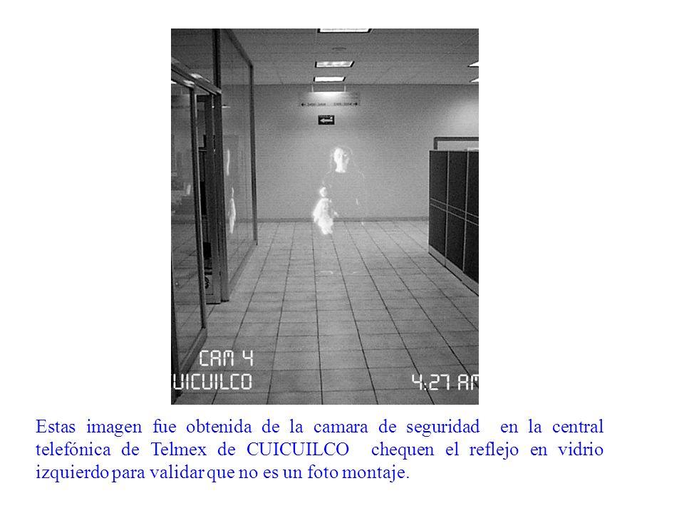 Estas imagen fue obtenida de la camara de seguridad en la central telefónica de Telmex de CUICUILCO chequen el reflejo en vidrio izquierdo para validar que no es un foto montaje.