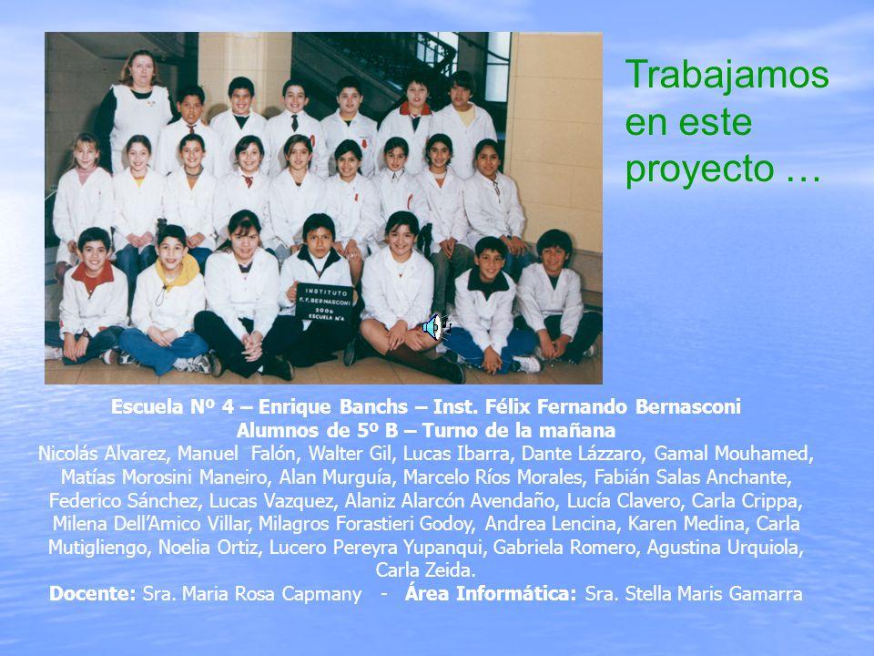 Trabajamos en este proyecto … Escuela Nº 4 – Enrique Banchs – Inst.