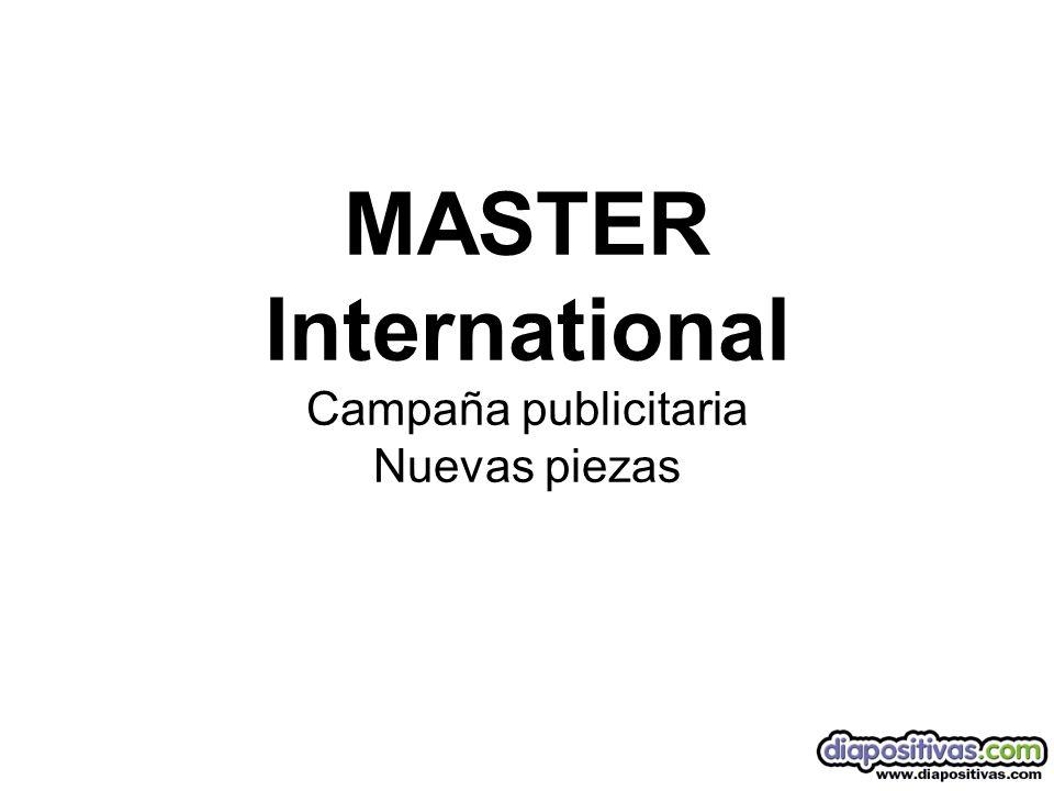 MASTER International Campaña publicitaria Nuevas piezas