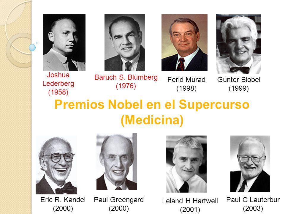 Eric R. Kandel (2000) Paul C Lauterbur (2003) Gunter Blobel (1999) Paul Greengard (2000) Baruch S.