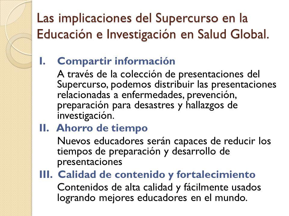 Las implicaciones del Supercurso en la Educación e Investigación en Salud Global.