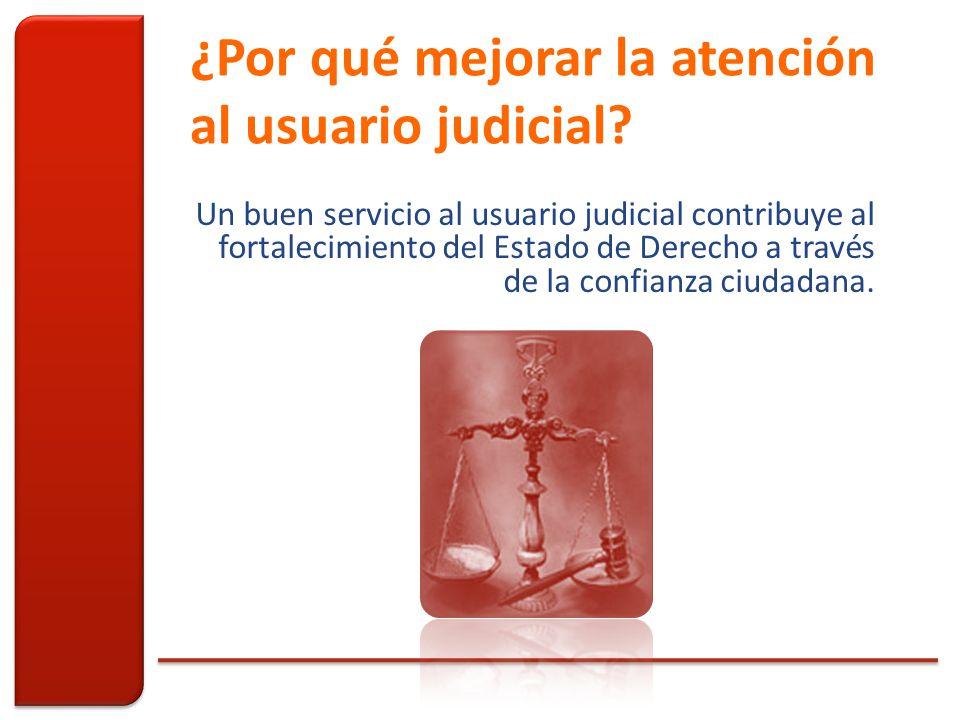 ¿Por qué mejorar la atención al usuario judicial.