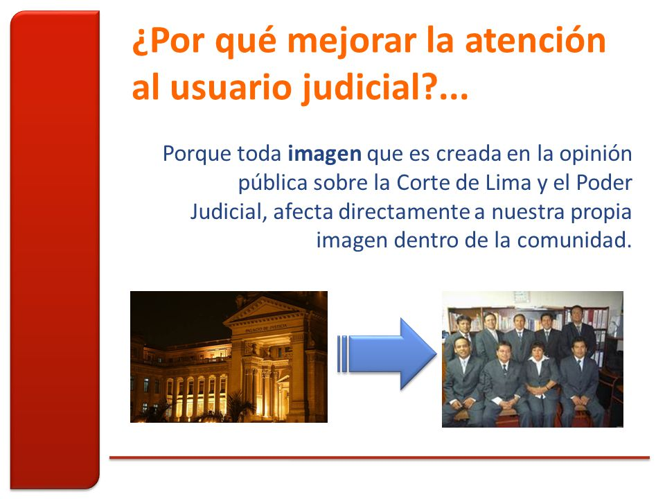 ¿Por qué mejorar la atención al usuario judicial ...