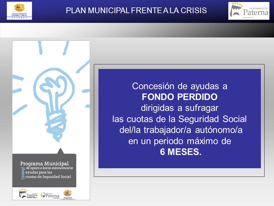 Concesión de ayudas a FONDO PERDIDO dirigidas a sufragar las cuotas de la Seguridad Social del/la trabajador/a autónomo/a en un periodo máximo de 6 MESES.