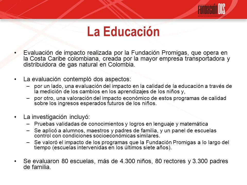 La Educación Evaluación de impacto realizada por la Fundación Promigas, que opera en la Costa Caribe colombiana, creada por la mayor empresa transportadora y distribuidora de gas natural en Colombia.