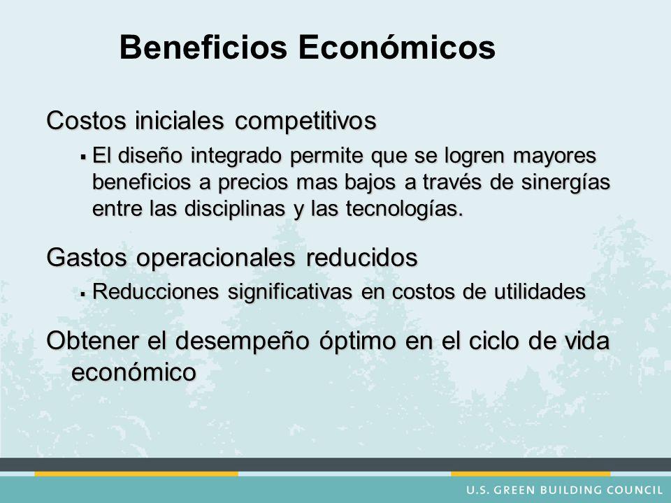 Beneficios Económicos Costos iniciales competitivos  El diseño integrado permite que se logren mayores beneficios a precios mas bajos a través de sinergías entre las disciplinas y las tecnologías.