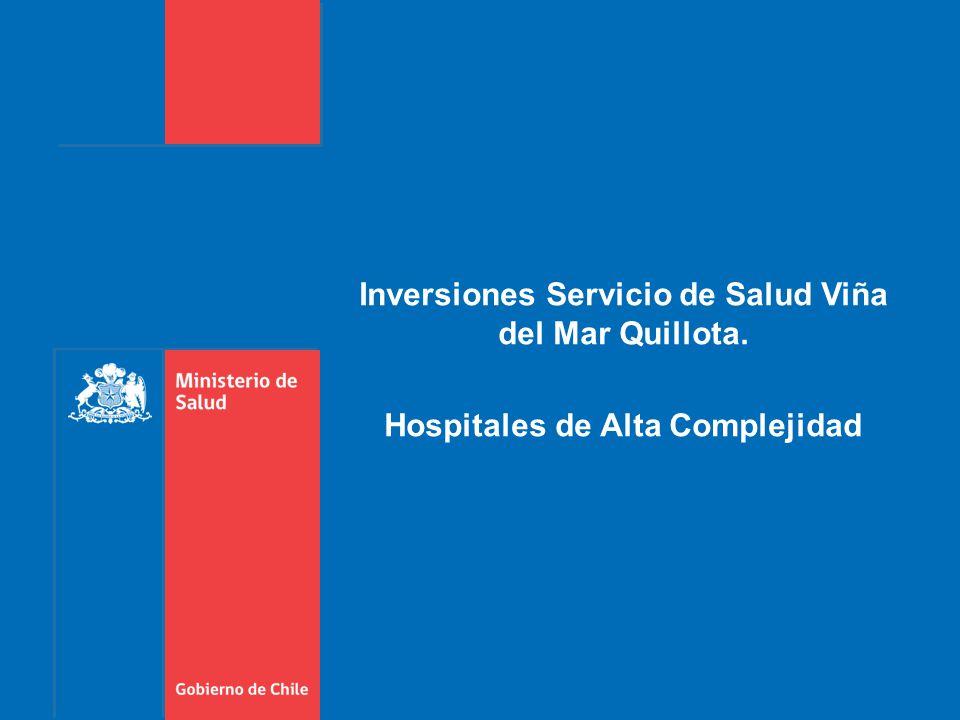 Inversiones Servicio de Salud Viña del Mar Quillota. Hospitales de Alta Complejidad