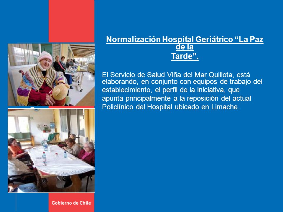 Normalización Hospital Geriátrico La Paz de la Tarde .