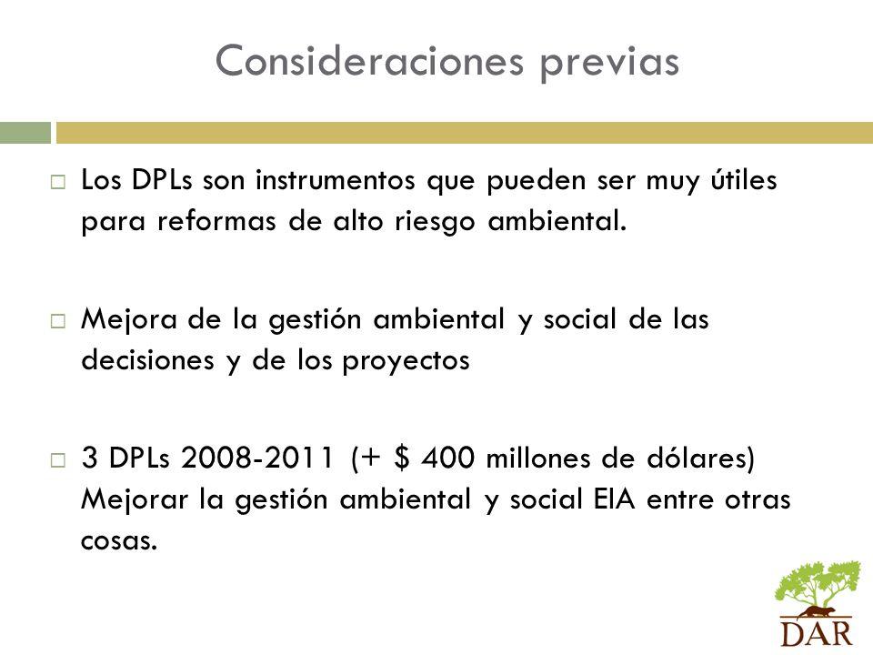 Consideraciones previas  Los DPLs son instrumentos que pueden ser muy útiles para reformas de alto riesgo ambiental.