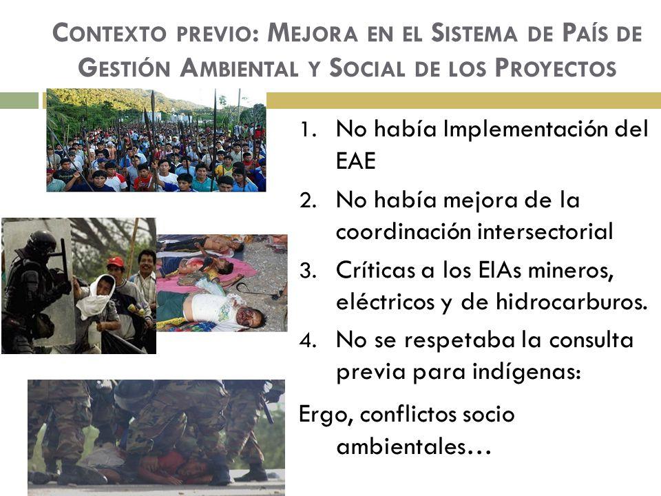 1. No había Implementación del EAE 2. No había mejora de la coordinación intersectorial 3.