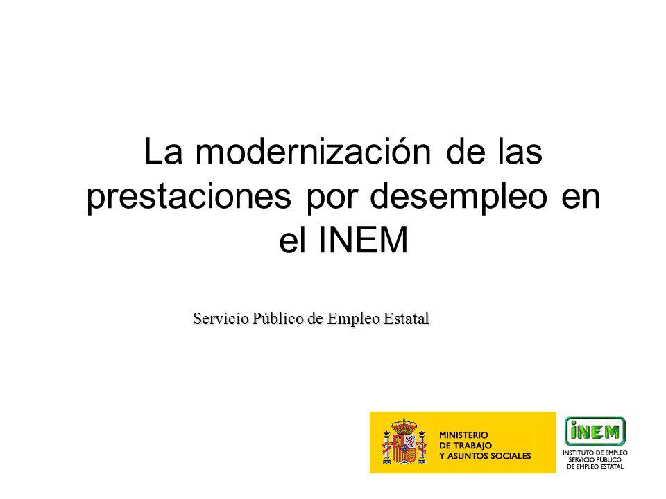 7 La modernización de las prestaciones por desempleo en el INEM Servicio Público de Empleo Estatal