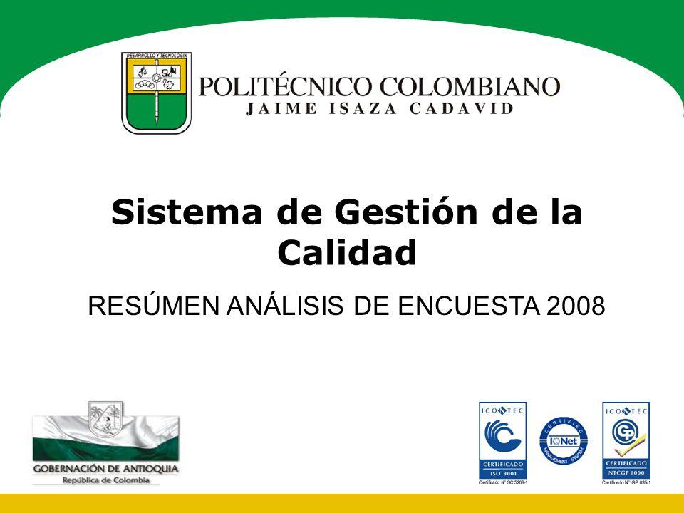 Sistema de Gestión de la Calidad RESÚMEN ANÁLISIS DE ENCUESTA 2008