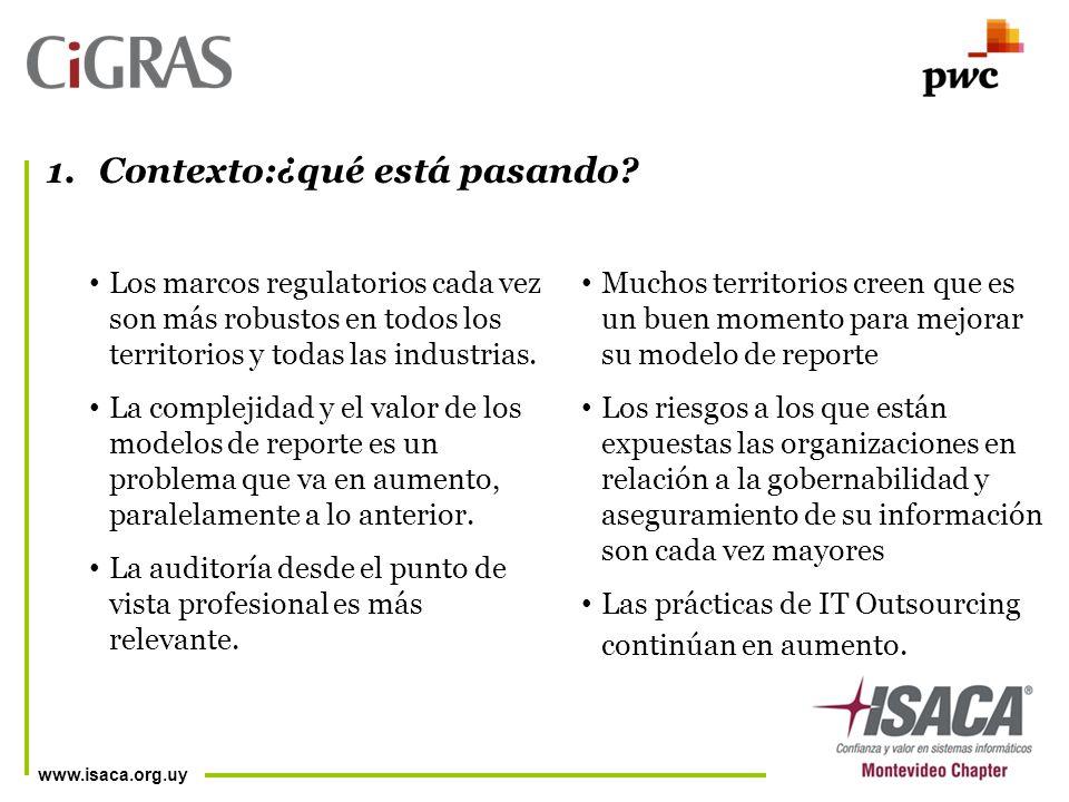 www.isaca.org.uy Los marcos regulatorios cada vez son más robustos en todos los territorios y todas las industrias.