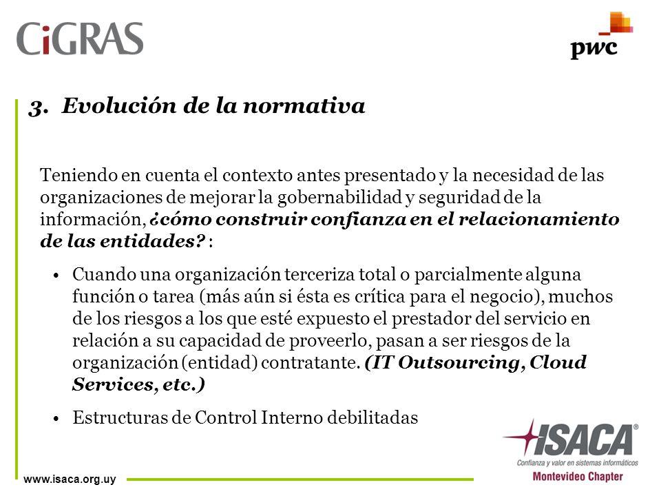 www.isaca.org.uy Teniendo en cuenta el contexto antes presentado y la necesidad de las organizaciones de mejorar la gobernabilidad y seguridad de la información, ¿cómo construir confianza en el relacionamiento de las entidades.