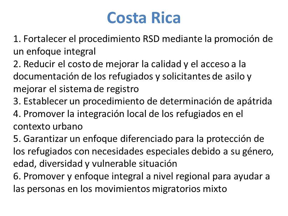 Costa Rica 1. Fortalecer el procedimiento RSD mediante la promoción de un enfoque integral 2.