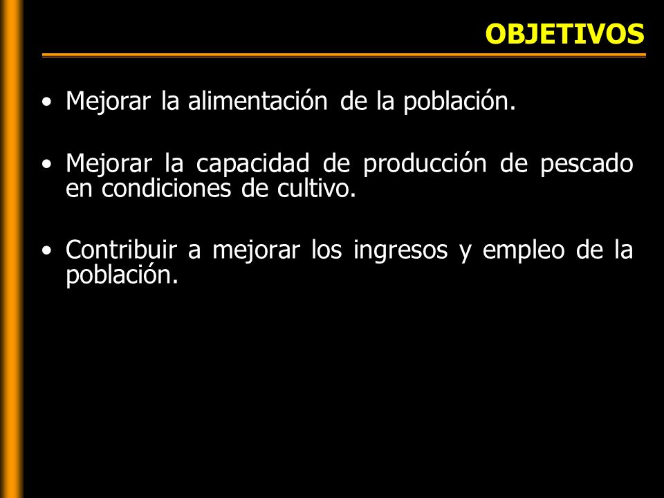 OBJETIVOS Mejorar la alimentación de la población.