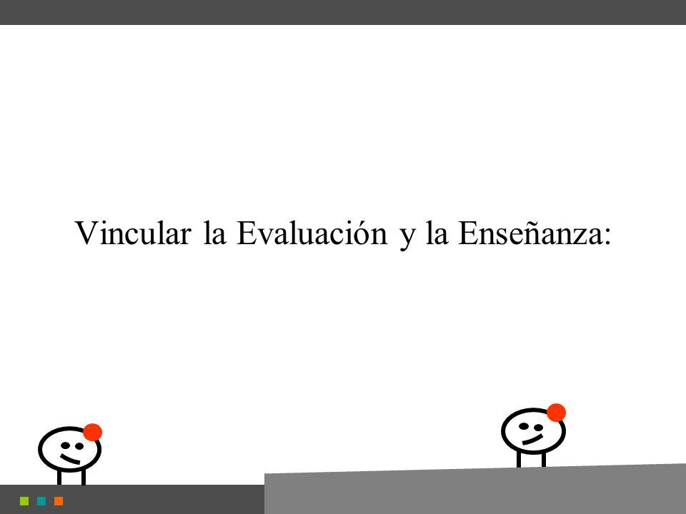 Vincular la Evaluación y la Enseñanza: