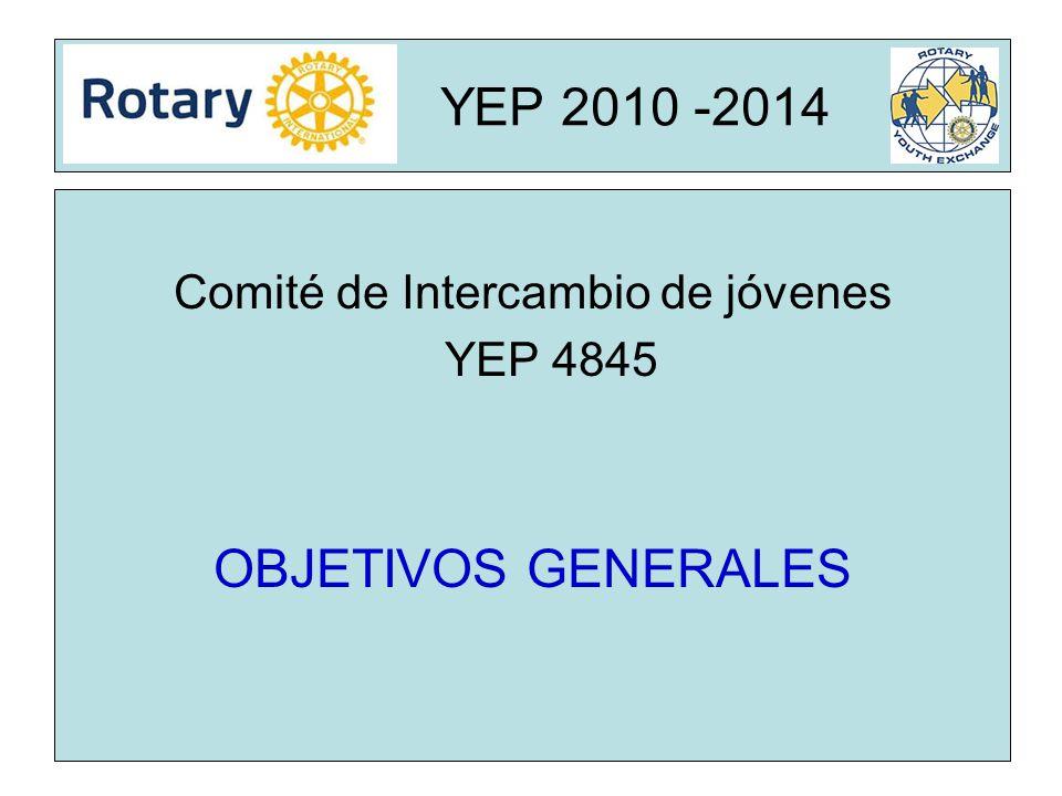 Rota YEP 2010 -2014 Comité de Intercambio de jóvenes YEP 4845 OBJETIVOS GENERALES
